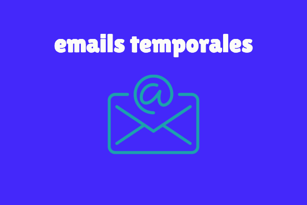 Qué son los emails descartables o temporales